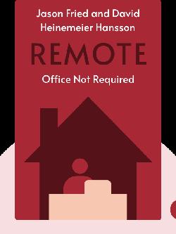 Remote: Office Not Required von Jason Fried and David Heinemeier Hansson