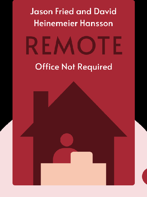 Remote: Office Not Required by Jason Fried and David Heinemeier Hansson