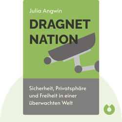 Dragnet Nation: A quest for privacy, security and freedom in a world of relentless surveillance von Julia Angwin