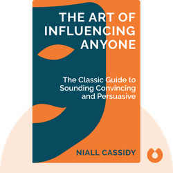 The Art of Influencing Anyone von Niall Cassidy