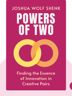 Powers of Two: Finding the Essence of Innovation in Creative Pairs by Joshua Wolf Shenk