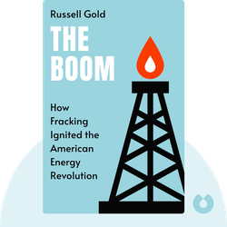 The Boom: How Fracking Ignited the American Energy Revolution and Changed the World von Russell Gold