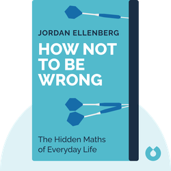 How Not to Be Wrong: The Hidden Maths of Everyday Life von Jordan Ellenberg