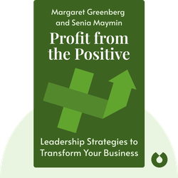 Profit from the Positive: Proven Leadership Strategies to Boost Productivity and Transform Your Business by Margaret Greenberg and Senia Maymin