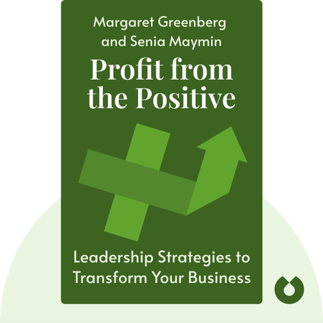 Profit from the Positive by Margaret Greenberg and Senia Maymin