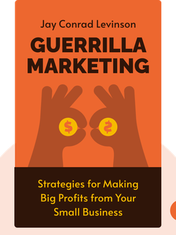 Guerrilla Marketing: Easy and Inexpensive Strategies for Making Big Profits from Your Small Business von Jay Conrad Levinson