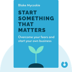 Start Something That Matters von Blake Mycoskie