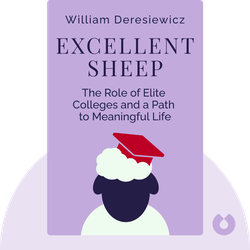 Excellent Sheep: The Miseducation of the American Elite and the Way to a Meaningful Life by William Deresiewicz