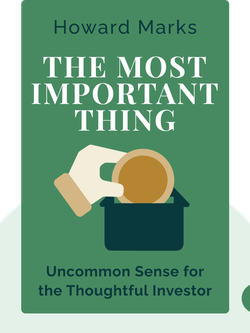 The Most Important Thing: Uncommon Sense for the Thoughtful Investor von Howard Marks