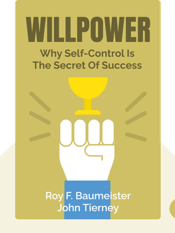 Willpower: Why Self-Control is the Secret of Success von Roy F. Baumeister and John Tierney