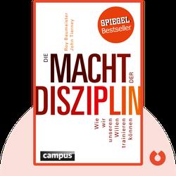 Die Macht der Disziplin: Wie wir unseren Willen trainieren können von Roy Baumeister, John Tierney