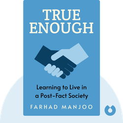 True Enough: Learning to Live in a Post-Fact Society by Farhad Manjoo