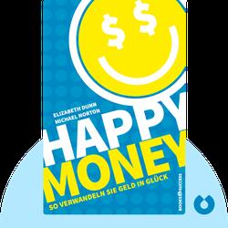 Happy Money: So verwandeln Sie ihr Geld in Glück by Elizabeth Dunn & Michael Norton