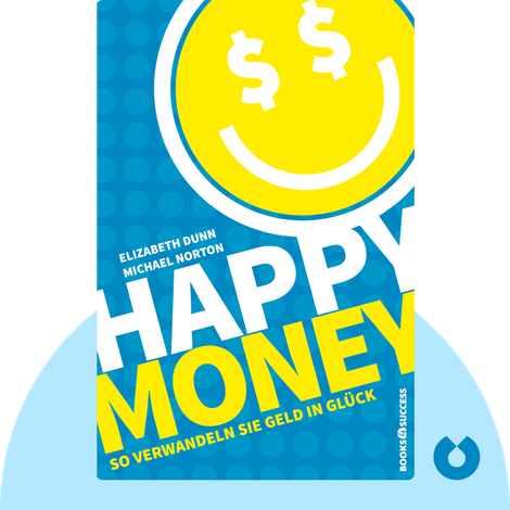 Happy Money von Elizabeth Dunn & Michael Norton