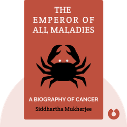 The Emperor of All Maladies: A Biography of Cancer von Siddhartha Mukherjee