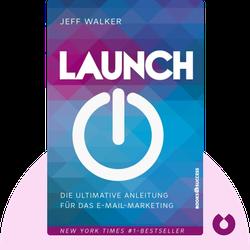 Launch: So starten Sie mit Ihrer Geschäftsidee online durch von Jeff Walker