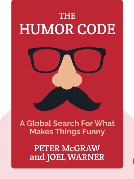 The Humor Code: A Global Search For What Makes Things Funny by Peter McGraw and Joel Warner