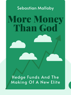 More Money Than God: Hedge Funds and the Making of a New Elite von Sebastian Mallaby