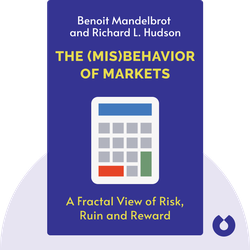 The Misbehavior of Markets: A Fractal View of Risk, Ruin and Reward by Benoit Mandelbrot and Richard L. Hudson