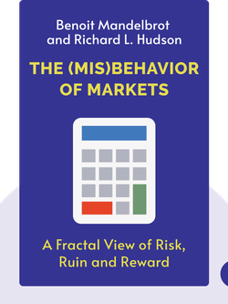 The Misbehavior of Markets: A Fractal View of Risk, Ruin and Reward von Benoit Mandelbrot and Richard L. Hudson