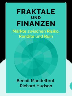Fraktale und Finanzen: Märkte zwischen Risiko, Rendite und Ruin by Benoit Mandelbrot, Richard Hudson