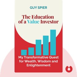 The Education of a Value Investor: My Transformative Quest for Wealth, Wisdom and Enlightenment by Guy Spier