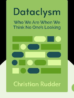 Dataclysm: Who We Are When We Think No One's Looking by Christian Rudder
