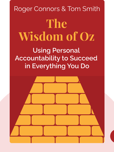 The Wisdom of Oz: Using Personal Accountability to Succeed in Everything You Do von Roger Connors & Tom Smith
