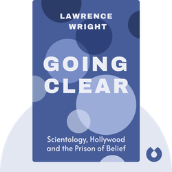 Going Clear: Scientology, Hollywood and the Prison of Belief von Lawrence Wright