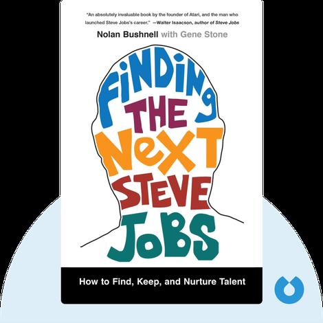 Finding the Next Steve Jobs von Nolan Bushnell