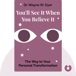 You'll See It When You Believe It: The Way to Your Personal Transformation by Dr. Wayne W. Dyer