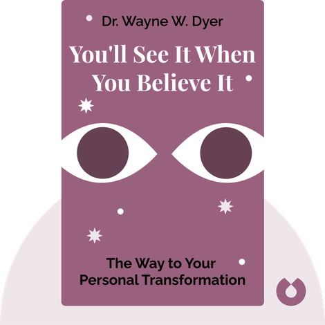 You'll See It When You Believe It von Dr. Wayne W. Dyer