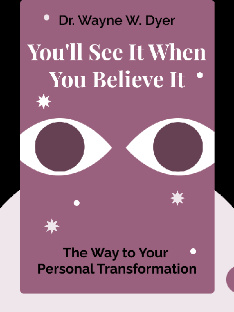 You'll See It When You Believe It: The Way to Your Personal Transformation von Dr. Wayne W. Dyer