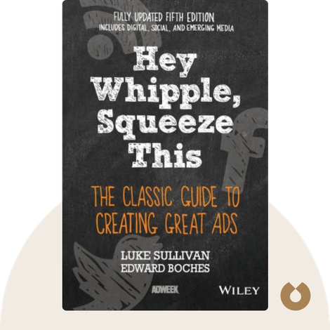 Hey Whipple, Squeeze This! by Luke Sullivan with Sam Bennett