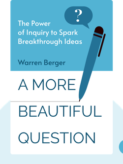 A More Beautiful Question: The Power of Inquiry to Spark Breakthrough Ideas von Warren Berger