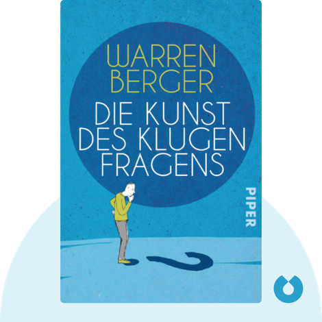 Die Kunst des klugen Fragens by Warren Berger