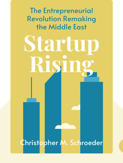 Startup Rising: The Entrepreneurial Revolution Remaking the Middle East von Christopher M. Schroeder