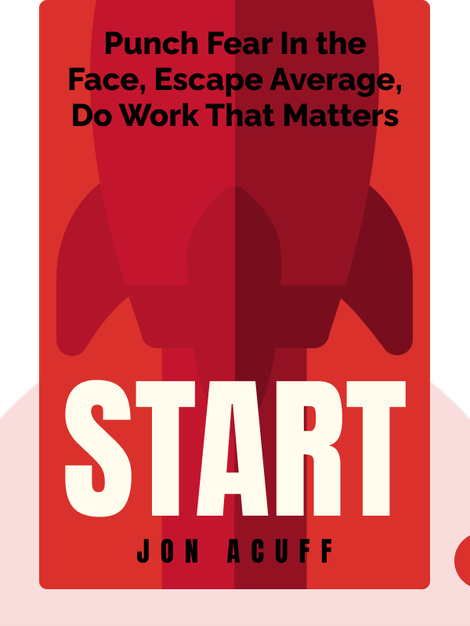 Start: Punch Fear In the Face, Escape Average, Do Work That Matters von Jon Acuff