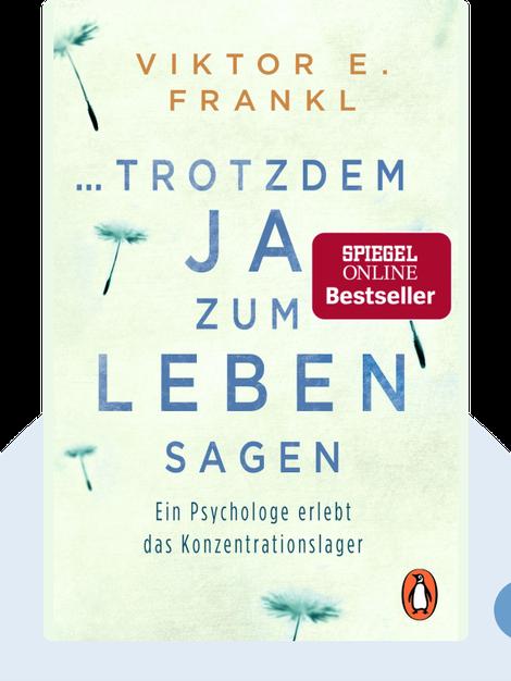 ...trotzdem ja zum Leben sagen: Ein Psychologe erlebt das Konzentrationslager by Viktor Frankl