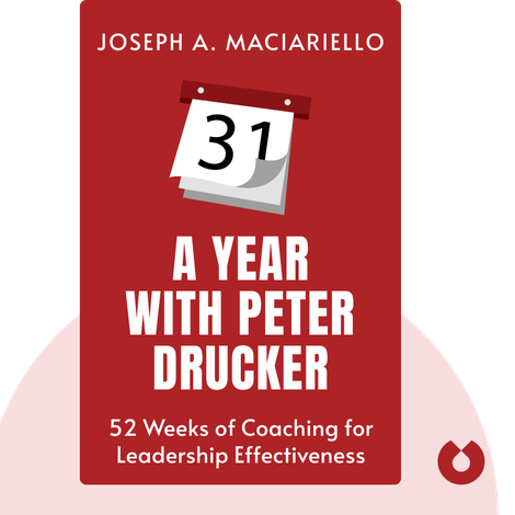 A Year with Peter Drucker von Joseph A. Maciariello