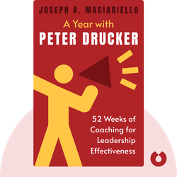 A Year with Peter Drucker: 52 Weeks of Coaching for Leadership Effectiveness  by Joseph A. Maciariello