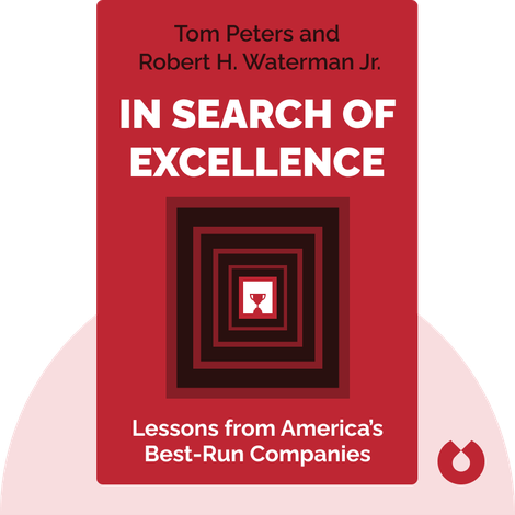In Search of Excellence by Tom Peters and Robert H. Waterman Jr.