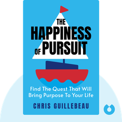 The Happiness of Pursuit: Find the Quest that Will Bring Purpose to Your Life von Chris Guillebeau