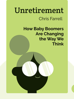 Unretirement: How Baby Boomers Are Changing the Way We Think About Work, Community and the Good Life by Chris Farrell