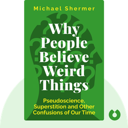 Why People Believe Weird Things: Pseudoscience, Superstition and Other Confusions of Our Time by Michael Shermer