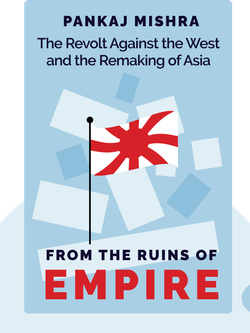 From the Ruins of Empire: The Revolt Against the West and the Remaking of Asia by Pankaj Mishra