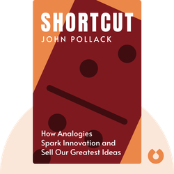 Shortcut: How Analogies Reveal Connections, Spark Innovation, and Sell Our Greatest Ideas by John Pollack