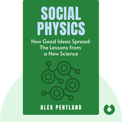 Social Physics: How Good Ideas Spread: The Lessons from a New Science von Alex Pentland