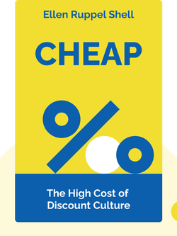 Cheap: The High Cost of Discount Culture by Ellen Ruppel Shell