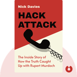 Hack Attack: The Inside Story of How the Truth Caught Up with Rupert Murdoch by Nick Davies